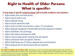 right to health of older persons what is specific