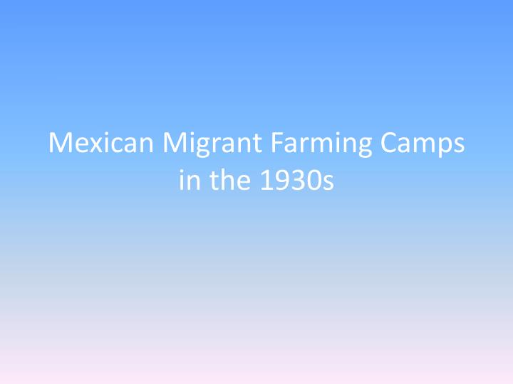 mexican migrant farming camps in the 1930s n.