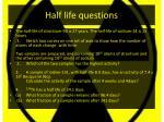 half life questions