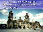 the cathedral has been sinking since the day it was built almost 500 years ago
