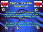 year 7 5 a side competition