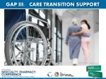 gap iii care transition support