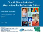 it s all about the patient gaps in care for the specialty patie nt