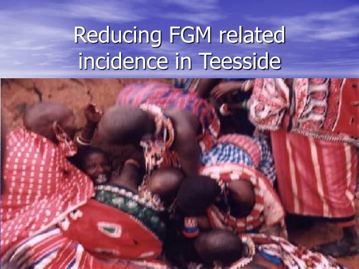 reducing fgm related incidence in teesside