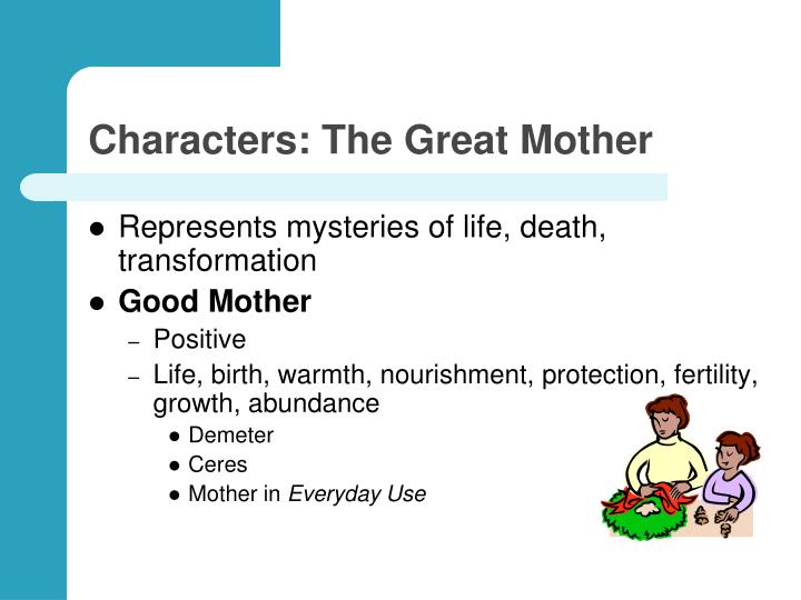 Characters: The Great Mother