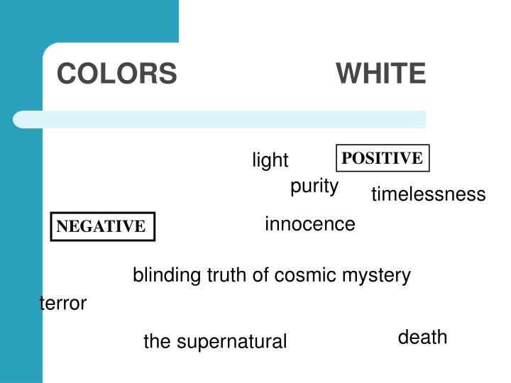 COLORS                    WHITE