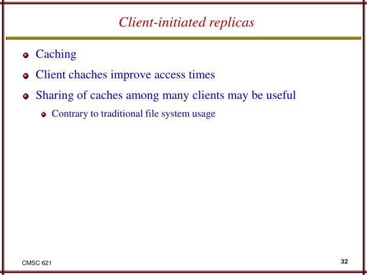 Client-initiated replicas