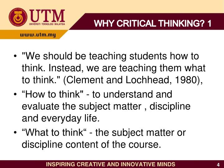WHY CRITICAL THINKING? 1