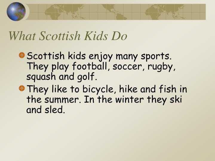 What Scottish Kids Do