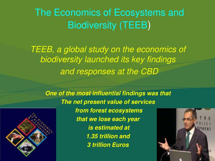 TEEB, a global study on the economics of biodiversity launched its key findings