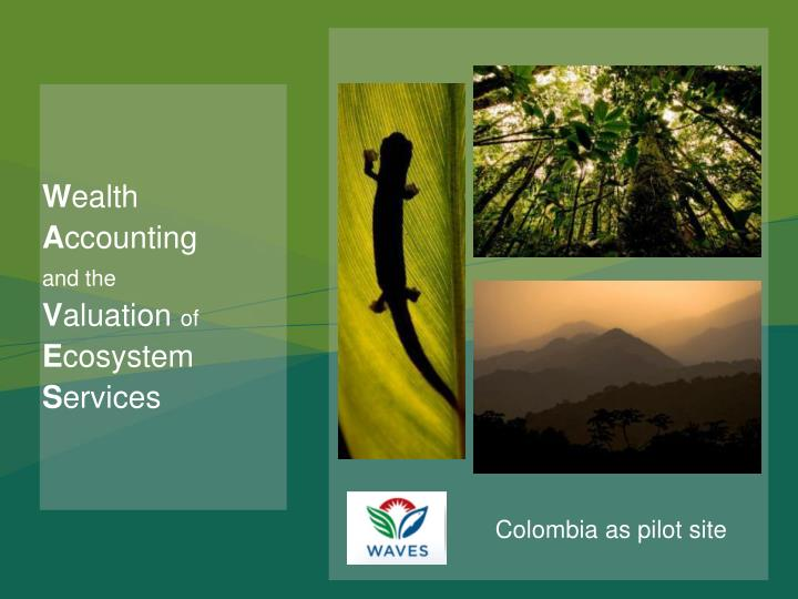 Colombia as pilot site