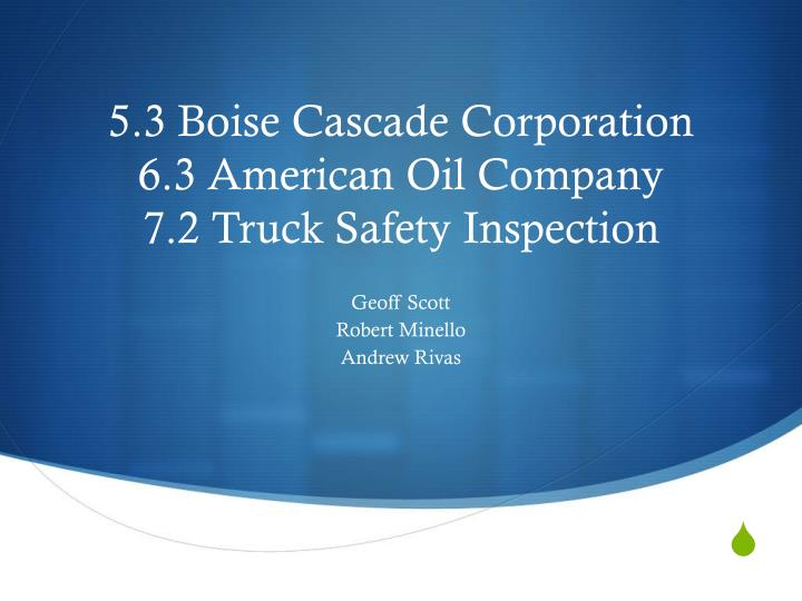 5 3 boise cascade corporation 6 3 american oil company 7 2 truck safety inspection n.