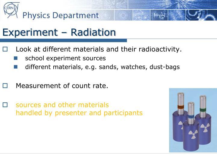 Experiment – Radiation