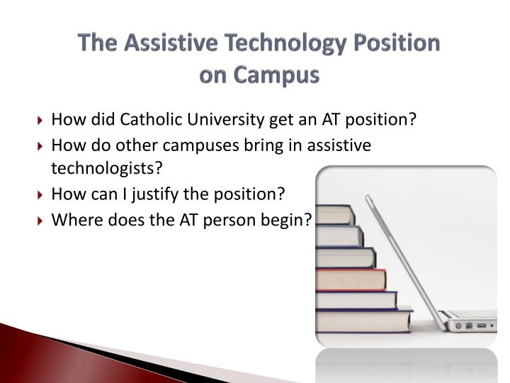 The assistive technology position on campus