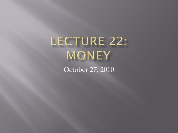 lecture 22 money n.