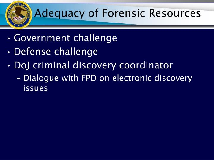 Adequacy of Forensic Resources