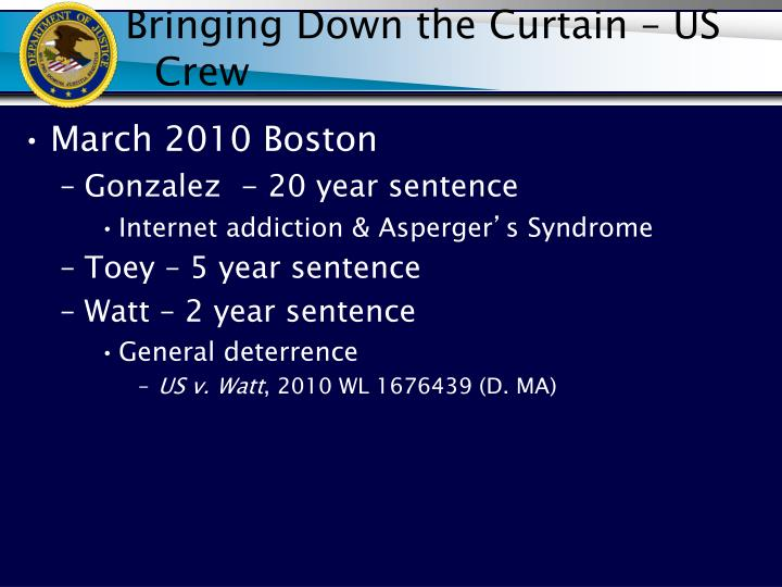 Bringing Down the Curtain – US Crew