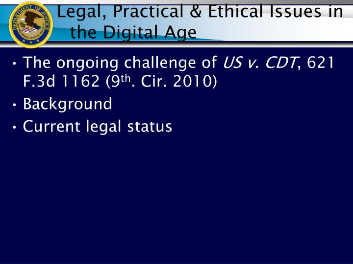 Legal, Practical & Ethical Issues in  the Digital Age
