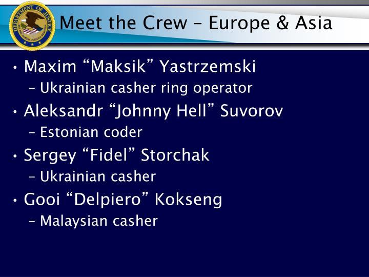 Meet the Crew – Europe & Asia