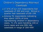 children s dependency attorneys caseloads