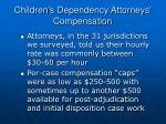 children s dependency attorneys compensation