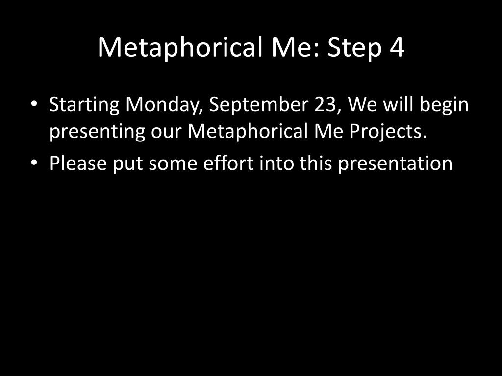 PPT - Metaphorical Me: Step 1 PowerPoint Presentation - ID