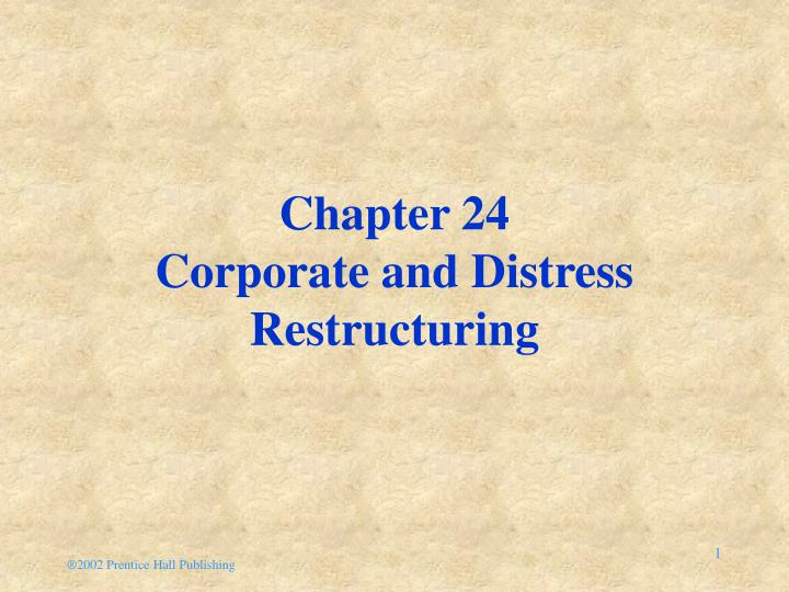 Chapter 24 corporate and distress restructuring