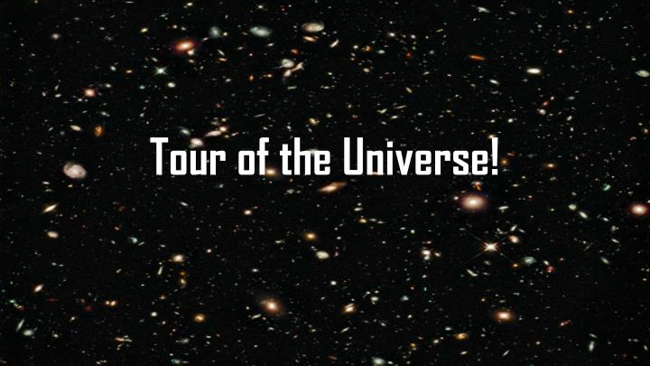 tour of the universe n.