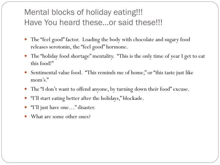 Mental blocks of holiday eating have you heard these or said these