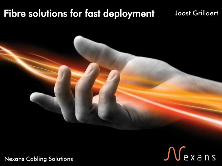 fibre solutions for fast deployment n.