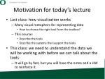motivation for today s lecture