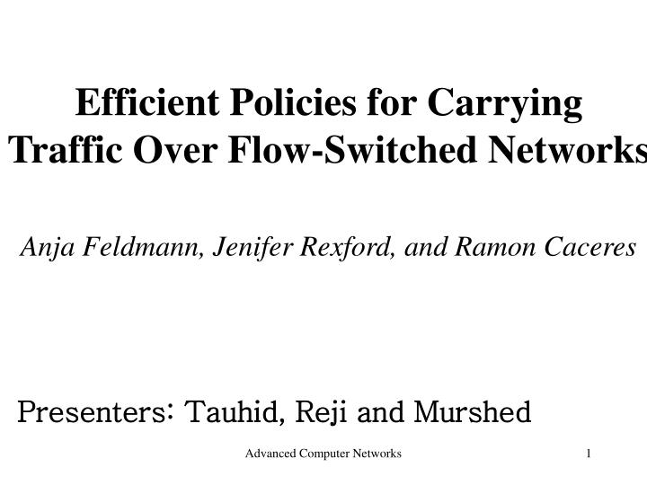 Efficient policies for carrying traffic over flow switched networks