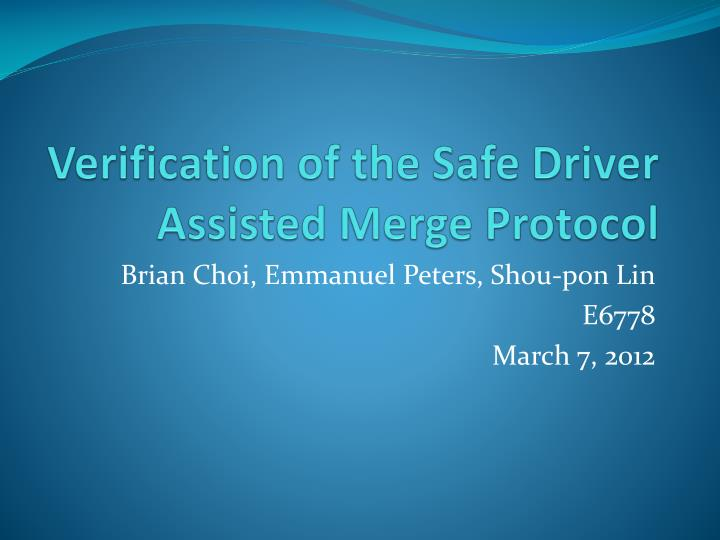 verification of the safe driver assisted merge protocol n.
