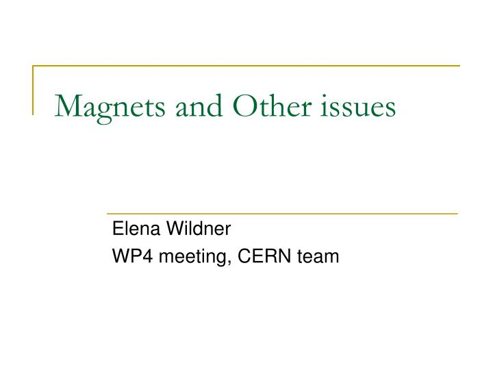 magnets and other issues n.