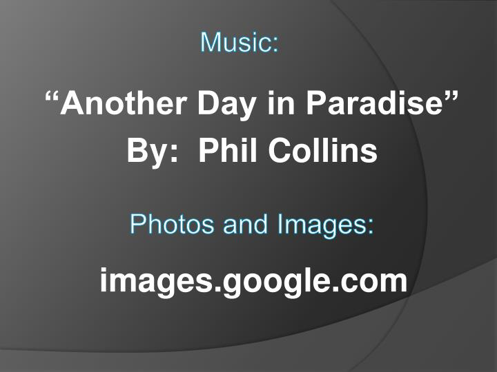 """""""Another Day in Paradise"""""""