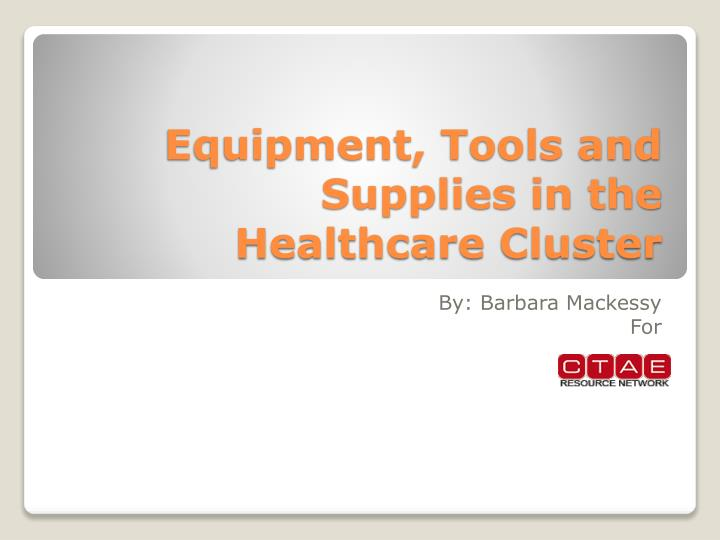 equipment tools and supplies in the healthcare cluster n.
