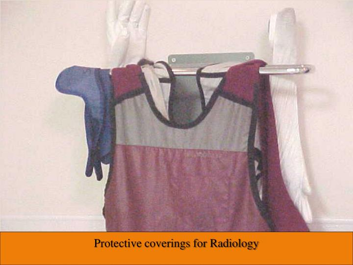 Protective coverings for Radiology