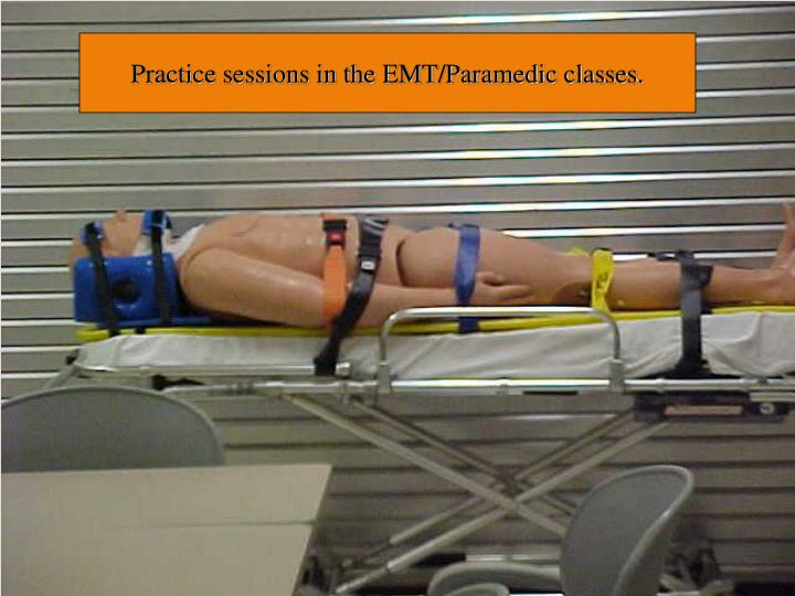 Practice sessions in the EMT/Paramedic classes.