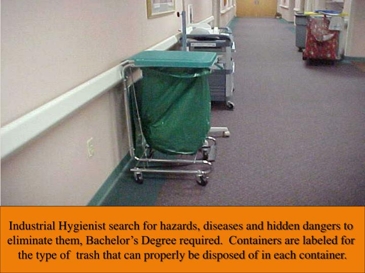 Industrial Hygienist search for hazards, diseases and hidden dangers to