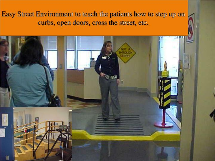 Easy Street Environment to teach the patients how to step up on