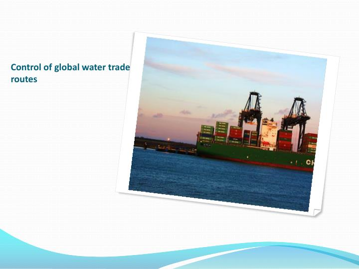 Control of global water trade routes