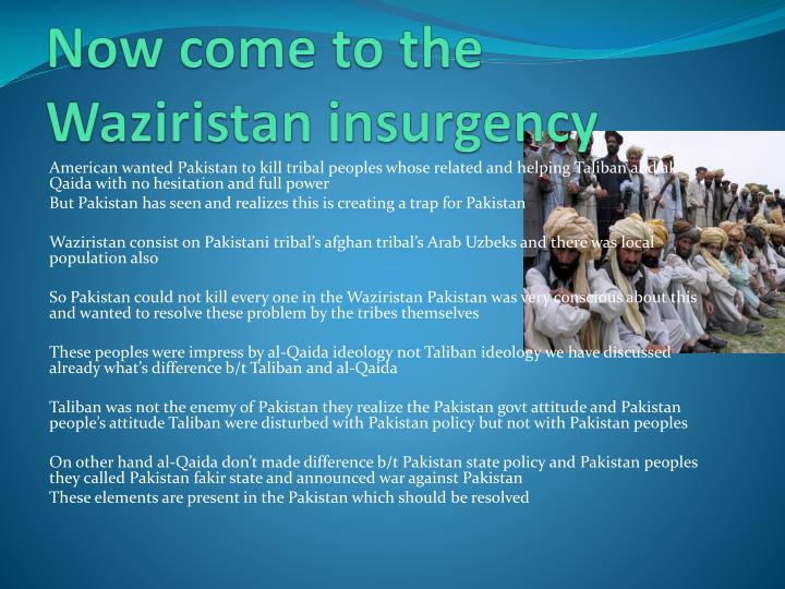 Now come to the Waziristan insurgency