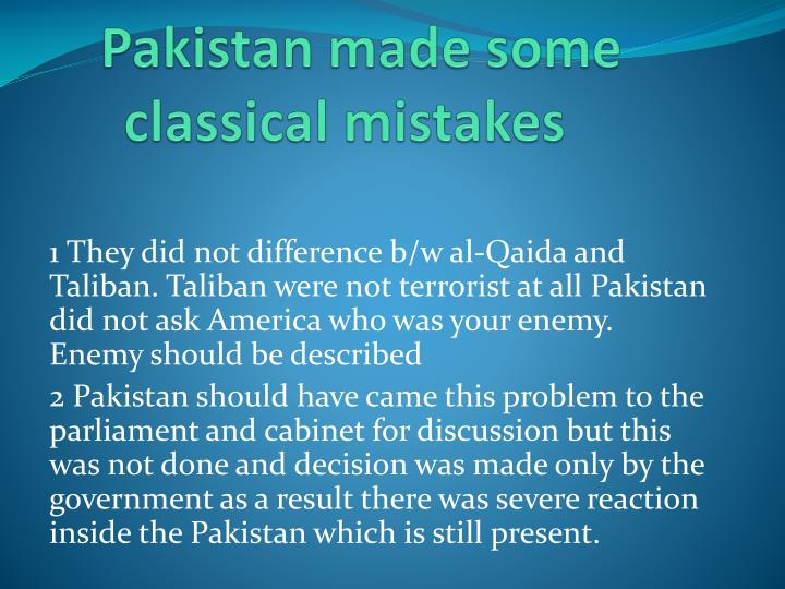 Pakistan made some classical mistakes