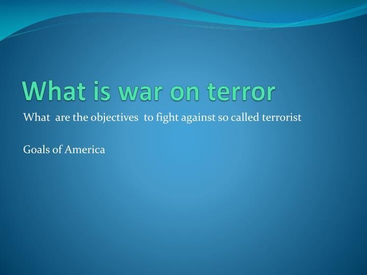 W hat is war on terror