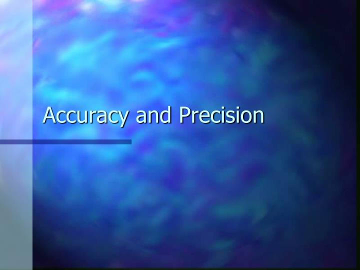 accuracy and precision n.