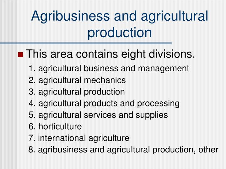 Agribusiness and agricultural production