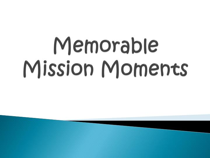 memorable mission moments n.
