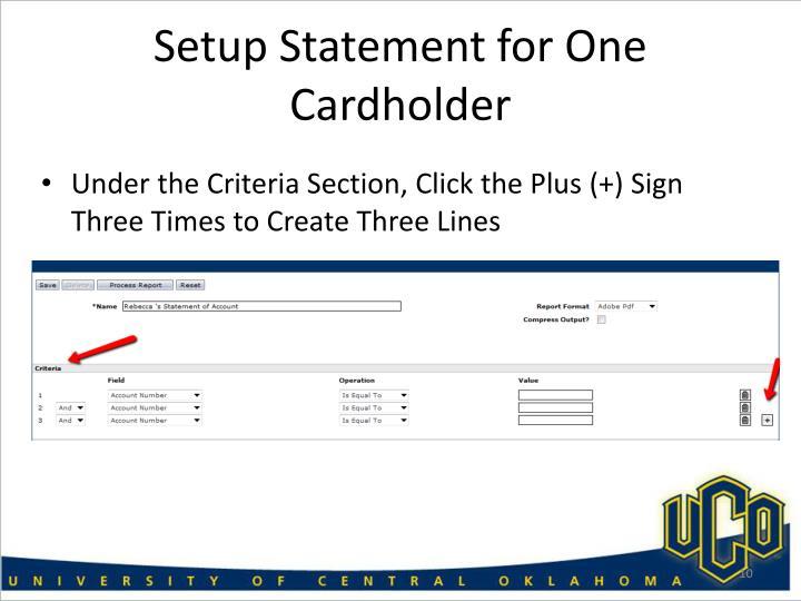 Setup Statement for One Cardholder