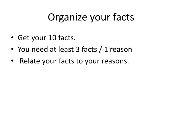 Organize your facts