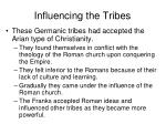 influencing the tribes